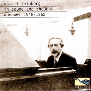 Samuil Feinberg: In Sound And Thought (Moscow, 1948-1962)