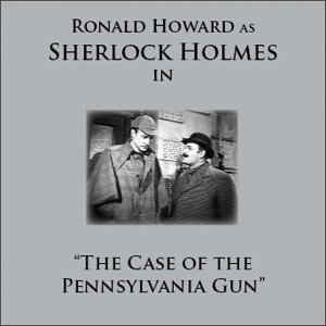 Sherlock Holmes In The Case Of The Pennsylvania Gun
