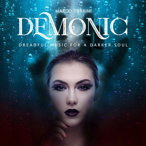 Demonic (Dreadful Music for a Darker Soul)