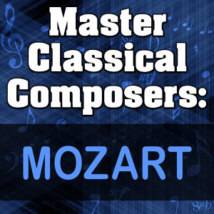 Master Classical Composers: Mozart