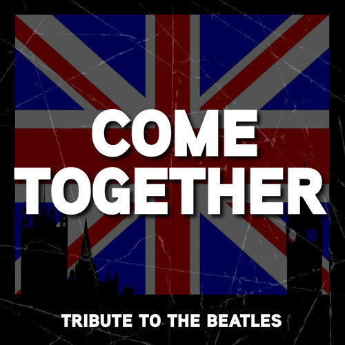 Come Together - The Beatles Tribute