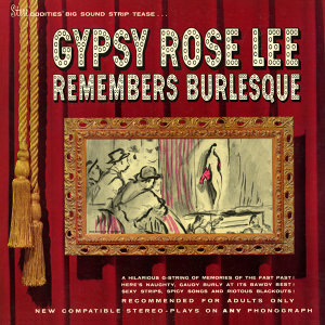 Gypsy Rose Lee Remembers Burlesque