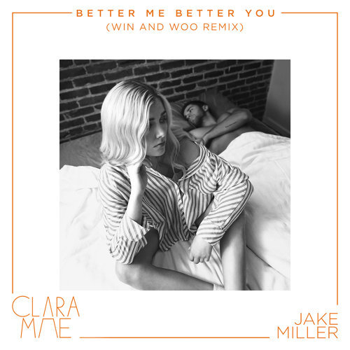 Better Me Better You - Win and Woo Remix