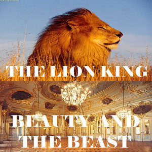 The Lion King  Beauty and the best