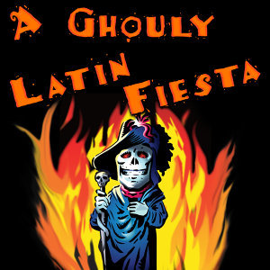 A Ghouly Latin Fiesta