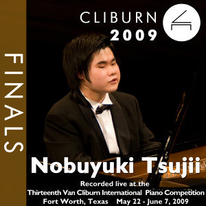 2009 Van Cliburn International Piano Competition: Final Round - Nobuyuki Tsujii