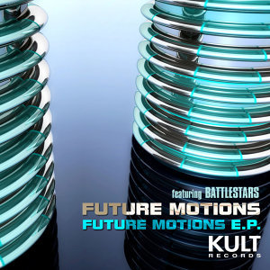 Kult Records Presents: Future Motions EP