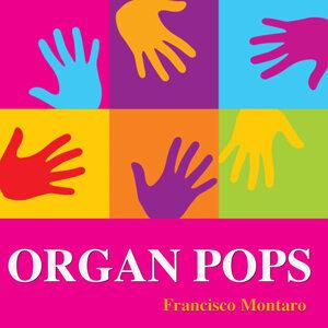 Organ Pops