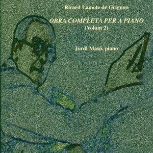 Ricard Lamote de Grignon: Obra Completa per a Piano