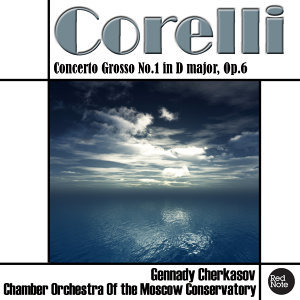 Corelli: Concerto Grosso No.1 in D major, Op.6