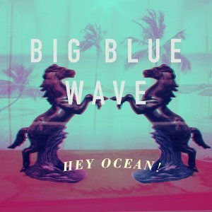 Big Blue Wave - Single