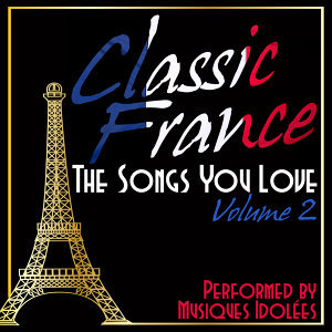 Classic France: The Songs You Love Vol. 2