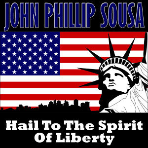 Hail To The Spirit Of Liberty