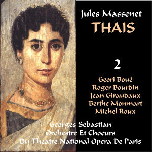 Massenet: Thaïs - Act III