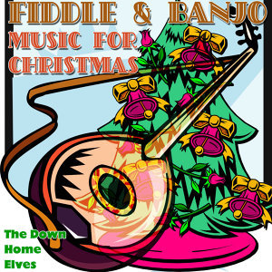 Fiddle & Banjo Music for Christmas