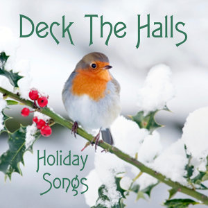 Holiday Songs - Deck the Halls