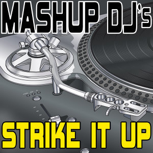 Strike It Up (Re-Mix Package For DJ's)