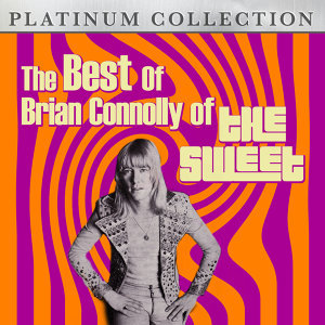 The Best of Brian Connolly of The Sweet