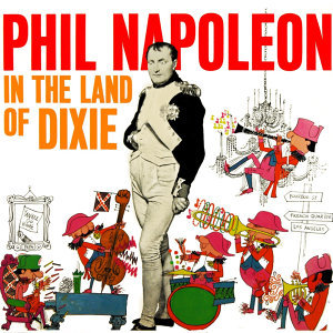 Phil Napoleon In The Land Of Dixie