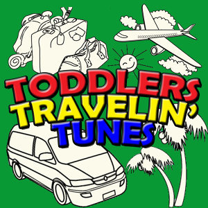 Toddlers Travelin' Tunes
