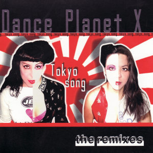 Tokyo Song: The Remixes Part 1