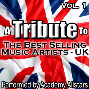 A Tribute to the Best Selling Music Artists UK Vol. 1