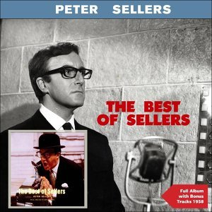 The Best of Peter Sellers - Full Album Plus Bonus Tracks 1958