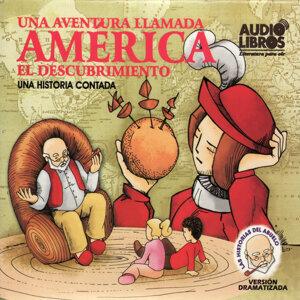 Una Aventura Llamada América el Descubrimiento - Una Historia Contada (Unabridged)