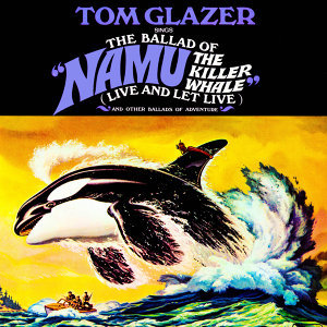 "The Ballad of ""Namu the Killer Whale"" & Other Ballads of Adventure"