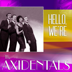 Hello We're The Axidentals!