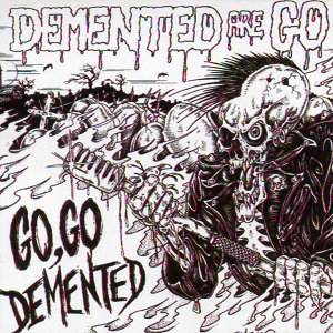 Go Go Demented (aka Live And Rocking 2)