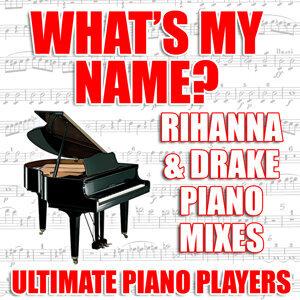 What's My Name? (Rihanna & Drake Piano Mixes)