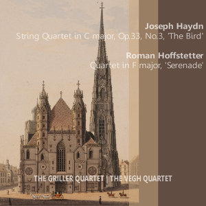 "Haydn: String Quartet in C Major - ""The Bird"" - Hoffstetter: Quartet in F Major - ""Serenade"""