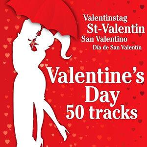 Valentine's Day 50 Tracks (St-Valentin, Valentinstag, San Valentino, Día de San Valentín)