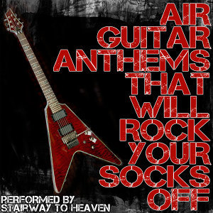 Air Guitar Anthems That Will Rock Your Socks Off!