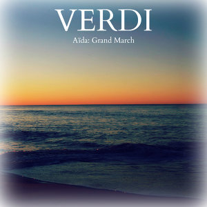 Verdi - Aïda: Grand March