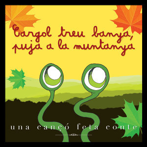 Una Cançó Feta Conte: Cargol Treu Banya Puja a la Muntanya - Single