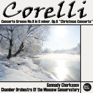 "Corelli: Concerto Grosso No.8 in G minor, Op.6 ""Christmas Concerto"""