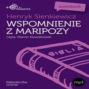 Henryk Sienkiewicz: Wspomnienia z Maripozy