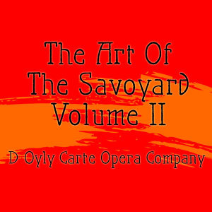 The Art Of The Savoyard, Vol. 2