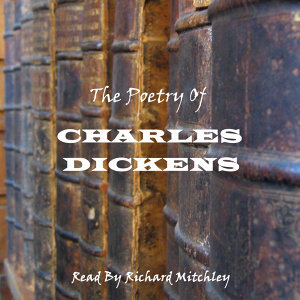 Charles Dickens - The Poetry