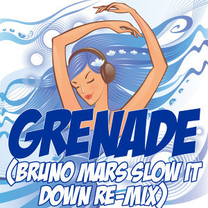 Grenade (Bruno Mars Slow It Down Re-Mix Tribute)