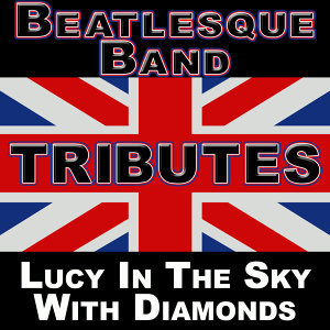 Beatlemania: Lucy In The Sky With Diamonds (The British Invasion)