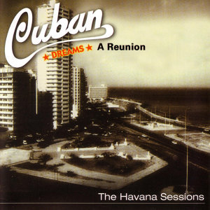 A Reunion: The Havana Sessions