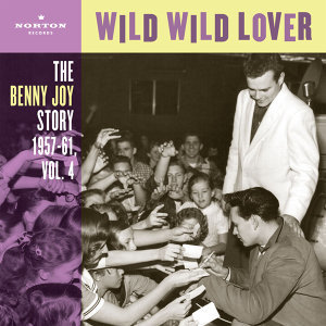 Wild Wild Lover (The Benny Joy Story 1957-61, Vol. 4)