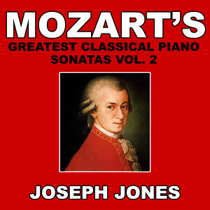 Mozart's Greatest Classical Piano Sonatas Vol. 2