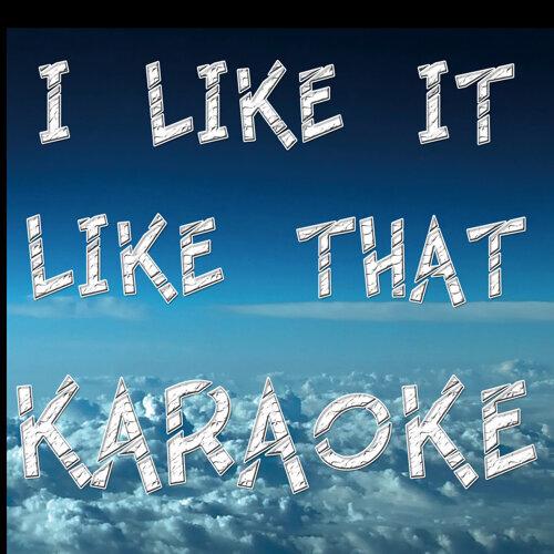 I like it like that (In the style of Hot Chelle Rae feat New Boyz) (Karaoke)