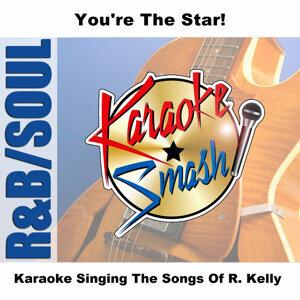 Karaoke Singing The Songs Of R. Kelly