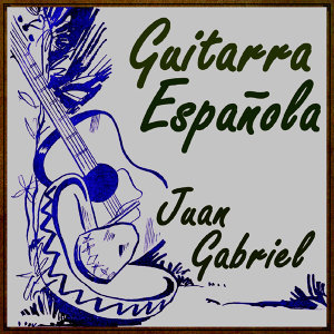 The Spanish Guitar Play Juan Gabriel