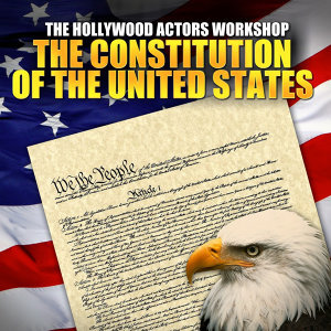 The Constitution Of The United States (Digitally Remastered)